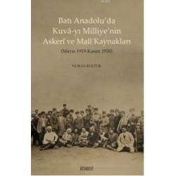 Batı Anadolu'da Kuva-yı Milliye'nin Askeri ve Mali Kaynakları