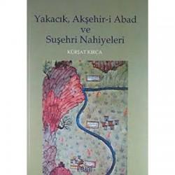 Yakacık, Akşehir-i Abad ve Suşehri Nahiyeleri