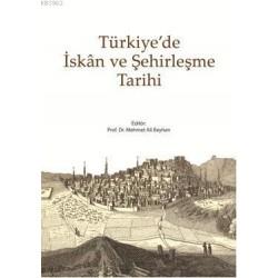 Türkiye'de İskan ve Şehirleşme Tarihi