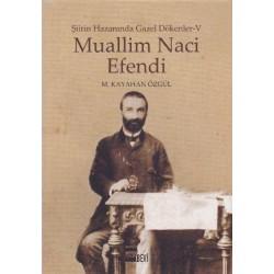 Muallim Naci Efendi - Şiirin Hazanında Gazel Dökenler 5