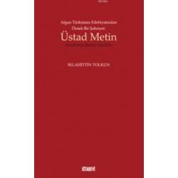 Afgan Türkistan Edebiyatından Örnek Bir Şahsiyet - Üstad Metin