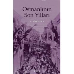 Osmanlının Son Yılları