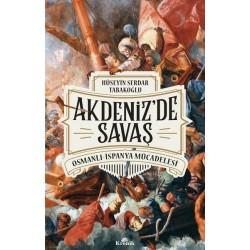Akdeniz'de Savaş | Osmanlı-İspanya Mücadelesi