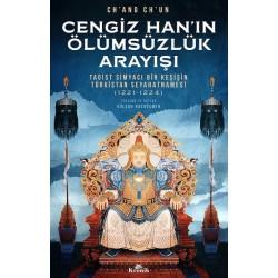 Cengiz Han'ın Ölümsüzlük Arayışı  | Taoist Simyacı Bir Keşişin Türkistan Seyahatnamesi (1221-1224)