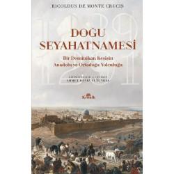 Doğu Seyahatnamesi     Bir Dominikan Keşişin Anadolu ve Ortadoğu Yolculuğu 1289 - 1291