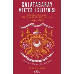 Galatasaray Mekteb-i Sultanisi  |  Resneli Bulgar Bir Talebenin Hatıraları 1879-1898