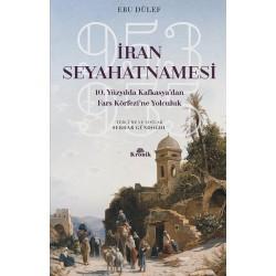 İran Seyahatnamesi  | 10. Yüzyılda Kafkasya'dan Fars Körfezi'ne Yolculuk