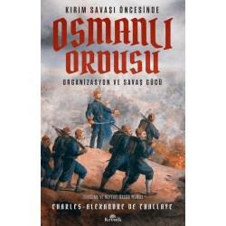 Kırım Savaşı Öncesinde Osmanlı Ordusu  |  Organizasyon ve Savaş Gücü