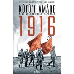 Kutü'l Amare 1916 | Olaylar, Hatıralar, Raporlar