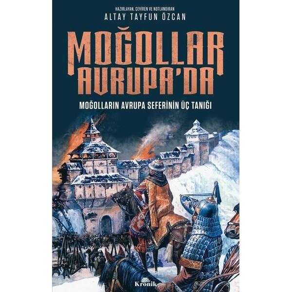 Moğollar Avrupa'da  | Moğolların Avrupa Seferinin Üç Tanığı