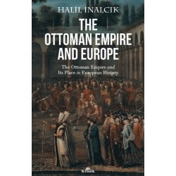 The Ottoman Empire and Europe | The Ottoman Empire and Its Place in European History