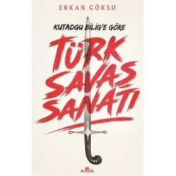 Türk Savaş Sanatı-Kutadgu Bilig'e Göre