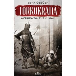 Türkokratia     Avrupa'da Türk İmajı