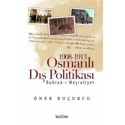 1908 - 1913 Osmanlı Dış Politikası | Buhran-ı Meşrutiyet