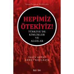 Hepimiz Ötekiyiz | Türkiye'de Kimlikler ve Algılar