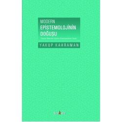 Modern Epistemolojinin Doğuşu | Yöntem Bilincinin Kendini Konumlandırma Süreci