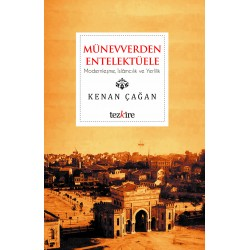 Münevverden Entellektüele | Modernleşme, İslamcılık ve Yerlilik