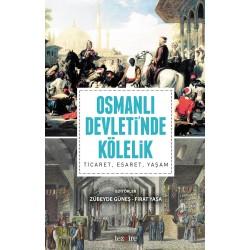 Osmanlı Devleti'nde Kölelik | Ticaret, Esaret, Yaşam