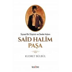 Said Halim Paşa | Siyasal Bir Düşünür ve Devlet Adamı