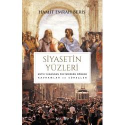 Siyasetin Yüzleri | Antik Yunan'dan Postmodern Döneme Kavramlar ve Süreçler