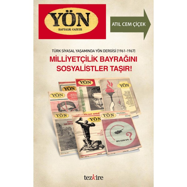 Türk Siyasal Yaşamında Yön Dergisi (1961-1967) | Milliyetçilik Bayrağını Sosyalistler Taşır!