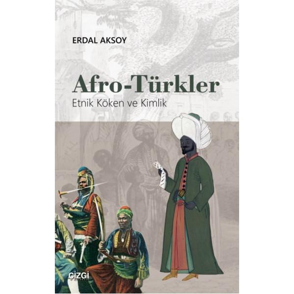 Afro-Türkler | Etnik Köken ve Kimlik