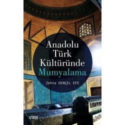 Anadolu Türk Kültüründe Mumyalama
