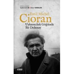 Emil Michel Cioran | Uykusuzluk Göğünde Bir Dolunay