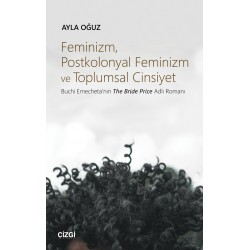 Feminizm, Postkolonyal Feminizm ve Toplumsal Cinsiyet | Buchi Emecheta'nın The Bride Price Adlı Romanı