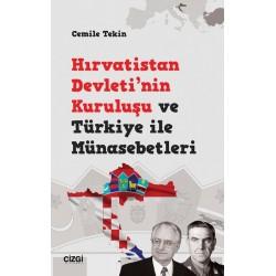 Hırvatistan Devleti'nin Kuruluşu ve Türkiye ile Münasebetleri