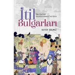 İbn Fazlan Seyahatnâmesi'ne Göre | İtil Bulgarları