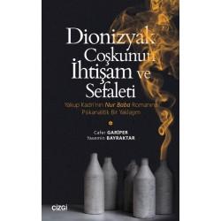 Dionizyak Coşkunun İhtişam ve Sefaleti | Yakup Kadri'nin Nur Baba Romanına Psikanalitik Bir Yaklaşım
