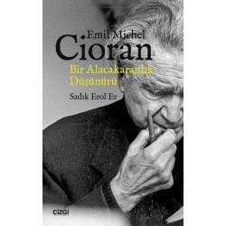 Emil Michel Cioran | Bir Alacakaranlık Düşünürü