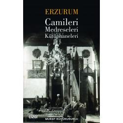 Erzurum Camileri, Medreseleri ve Kütüphaneleri