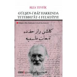 Gülşen-i Râz Hakkında Tetebbu'ât-ı Felsefiyye | Gülşen-i Râz Hakkında Felsefi İncelemeler