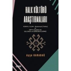 Halk Kültürü Araştırmaları | Konya/Ilgın ve Orta Anadolu'da Gelenek-Göreneklerimiz