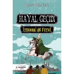 Hayal Geçidi | İstanbul'un Fethi