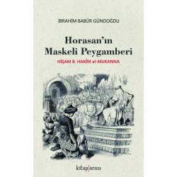Horasan'ın Maskeli Peygamberi | Hişam B. Hakîm el-Mukanna