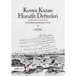KONYA KAZASI HURUFÂT DEFTERLERİ  (1104-1250//1693–1835)  | TASNİF EDİLMİŞ TRANSKRİPSİYON VE DİZİN