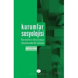 Kurumlar Sosyolojisi | Kurumlara Başlangıç Çerçevesinde Bir Çalışma