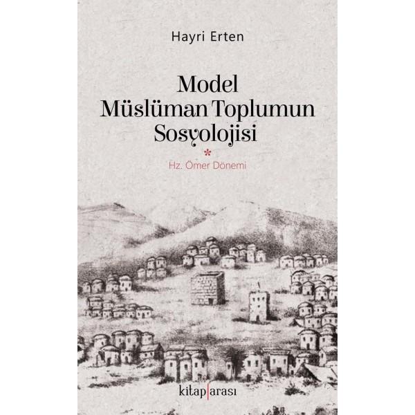 Model Müslüman Toplumun Sosyolojisi | Hz. Ömer Dönemi