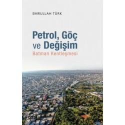 Petrol, Göç ve Değişim | Batman Kentleşmesi