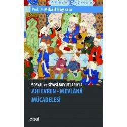 Sosyal ve Siyasi Boyutlarıyla Ahi Evren – Mevlana Mücadelesi
