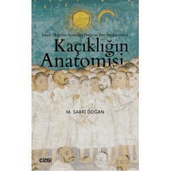 Kaçıklığın Anatomisi | İnsani Değerler Açısından Doğu ve Batı Medeniyetleri