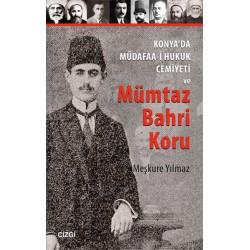 Konya'da Müdafaa-i Hukuk Cemiyeti ve Mümtaz Bahri Koru