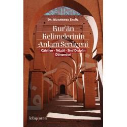 Kur'ân Kelimelerinin Anlam Serüveni |Cahiliye - Nüzûl - İlmî Disiplin Dönemleri