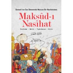 Maksûd-ı Nasîhat | Osmanlı'nın Son Döneminde Manzum Bir Nasihatnâme