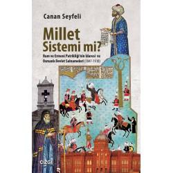 Millet Sistemi Mi? | Rum ve Ermeni Patrikliği'nin İdaresi ve Osmanlı Devlet Salnameleri (1847-1918)