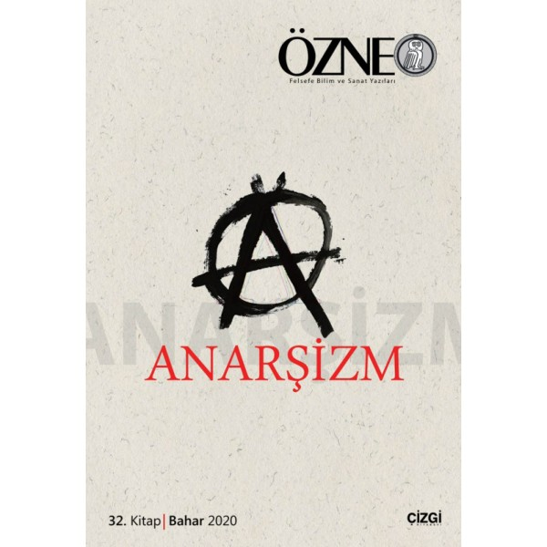 Özne Felsefe Bilim ve Sanat Yazıları | 32. Kitap | Anarşizm