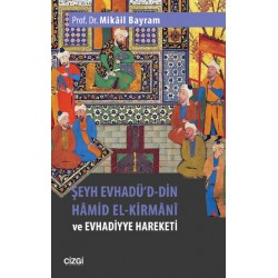 Şeyh Evhadü'd-Din Hâmid El-Kirmânî ve Evhadiyye Hareketi